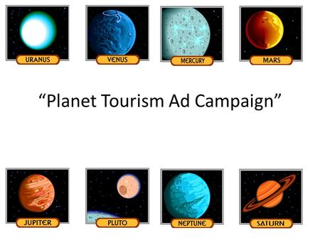 """Planet Tourism Ad Campaign"". Everybody has thought, ""I wonder what it would be like to go to the Moon/ Mars/ Neptune or someplace else in the <strong>Solar</strong> <strong>System</strong>."""