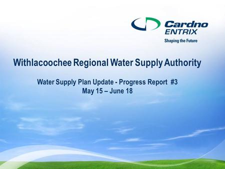 Withlacoochee Regional Water Supply Authority Water Supply Plan Update - Progress Report #3 May 15 – June 18.