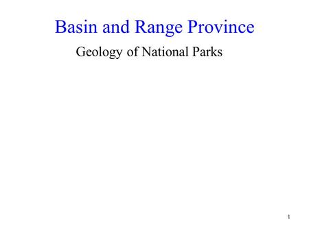 1 Basin and Range Province Geology of National Parks.