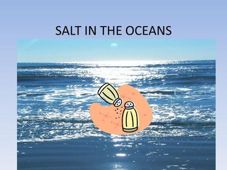 SALT IN THE OCEANS.
