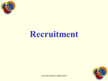 Last Revised November 2003 Recruitment. Contents Importance of Recruitment The Classification Principle Classification Limits Classification List Public.