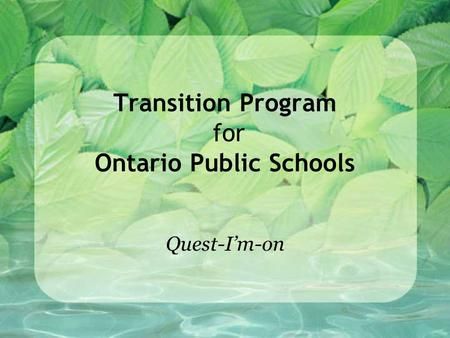Transition Program for Ontario Public Schools Quest-I'm-on.