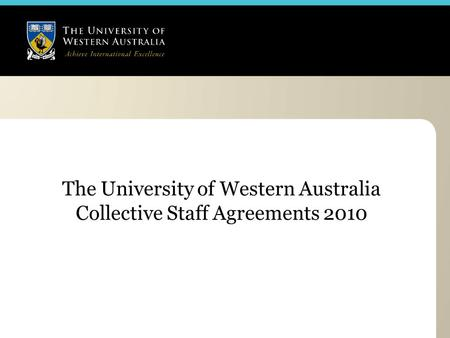 The University of Western Australia Collective Staff Agreements 2010.