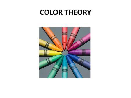 COLOR THEORY. Color = the reflection of light from an object or surface. No light = no visible color.