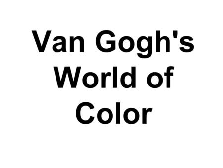 Van Gogh's World of Color. Red Where can you see the color red in this painting? Can you find all the sailboats?