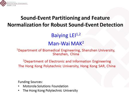 Sound-Event Partitioning and Feature Normalization for Robust Sound-Event Detection 2 Department of Electronic and Information Engineering The Hong Kong.