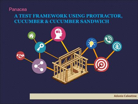 A TEST FRAMEWORK USING PROTRACTOR, CUCUMBER & CUCUMBER SANDWICH