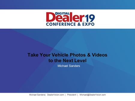 Michael Sanders| DealerVision.com | President | Take Your Vehicle Photos & Videos to the Next Level Michael Sanders.