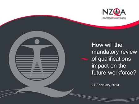 How will the mandatory review of qualifications impact on the future workforce? 27 February 2013.