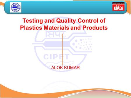 Testing and Quality Control of Plastics Materials and Products ALOK KUMAR.