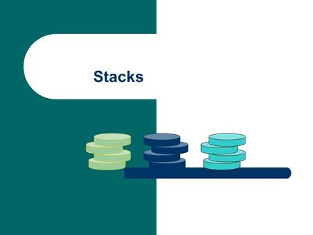 Stacks. A stack is a data structure that holds a sequence of elements and stores and retrieves items in a last-in first- out manner (LIFO). This means.