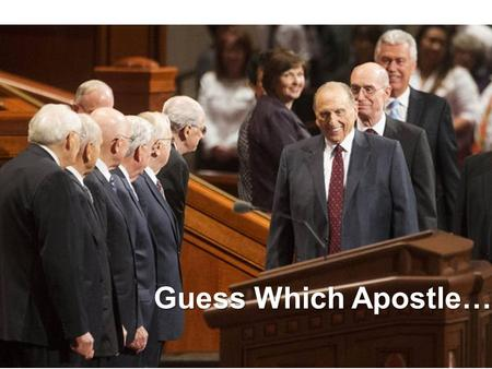 Guess Which Apostle…. Age: 85 Wife: Barbara Children: 7 Friends in college nicknamed him the Bishop because regardless of the situation, they always knew.