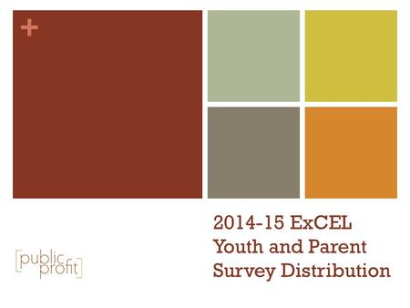 + 2014-15 ExCEL Youth and Parent Survey Distribution.