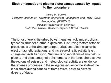Electromagnetic and plasma disturbances caused by impact to the ionosphere Valery M. Sorokin Pushkov Institute of Terrestrial Magnetism, Ionosphere and.