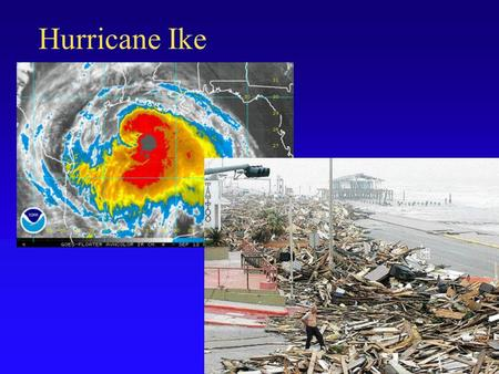 Hurricane Ike. Natural Hazards and Disasters Chapter 5 Tsunami.