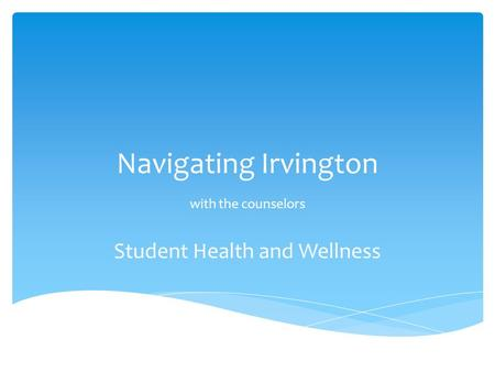 Navigating Irvington with the counselors Student Health and Wellness.