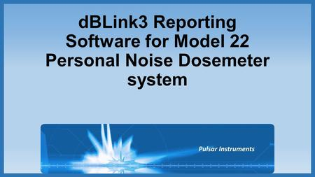 DBLink3 Reporting Software for Model 22 Personal Noise Dosemeter system.