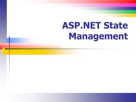 ASP.NET State Management. Slide 2 Lecture Overview Client state management options Cookies Server state management options Application state Session state.