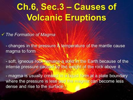 Ch.6, Sec.3 – Causes of Volcanic Eruptions