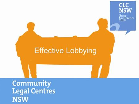 © PIAC 2009 Effective Lobbying. © PIAC 2009 Effective Lobbying Presenters: Louis Schetzer, Research & Policy Officer Carolyn Grenville, Training Co-ordinator.