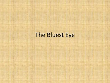 "The Bluest Eye. ""The birdlike gestures are worn away to a mere picking and plucking her way between the tire rims and the sunflowers, between Coke bottles."