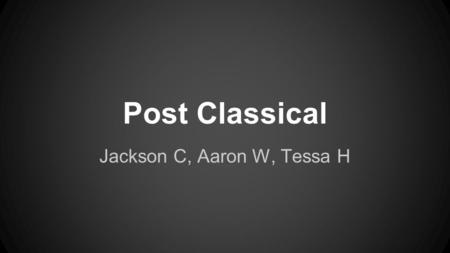 Post Classical Jackson C, Aaron W, Tessa H. Empires' Interactions with Their Environment ● Justinian's attempted takeover of the former Roman Empire.