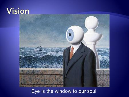 Eye is the window to our soul. English physicist Sir Isaac Newton, in an experiment, observed that a ray of sunlight, or white light, was broken up into.