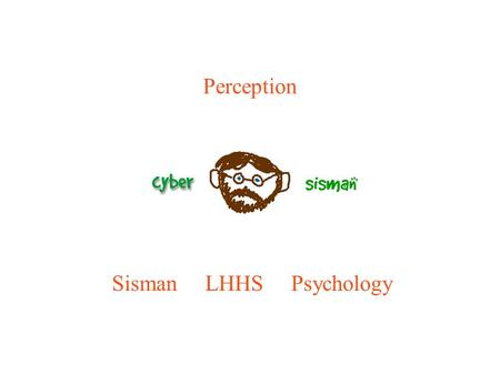 Perception Sisman LHHS Psychology. The Eye The structures of the eye from the diagram are as follows: –lens: focuses the image onto the retina –pupil: