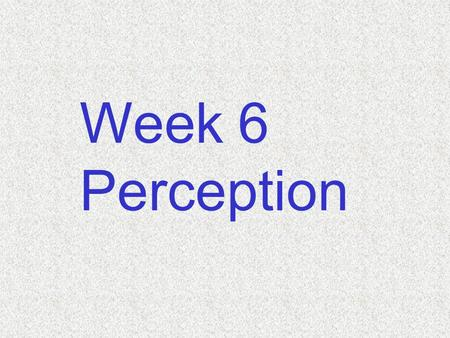 Week 6 Perception Sensation & Perception Sensation  Light bounces off people ' Light forms image on retina  Image generates electrical signals in receptors.
