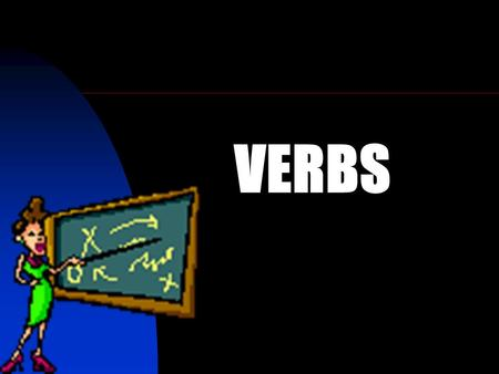 VERBS. Verbs show action or state of being. Examples: go, is An action verb expresses a physical or mental action. Example: He paints. We thought about.