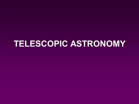 TELESCOPIC ASTRONOMY.