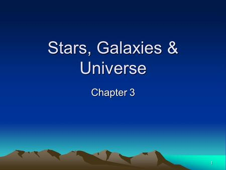 1 Stars, Galaxies & Universe Chapter 3. 2 Tools of Astronomy Constellations are groups of stars that form a pattern. The electromagnetic spectrum is made.