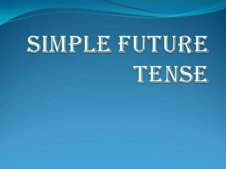 "Simple Future Tense has two different forms in English: ""will"" and ""be going to"""