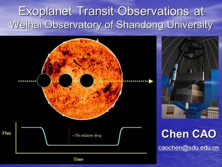 Exoplanet Transit Observations at Weihai Observatory of Shandong University Chen CAO