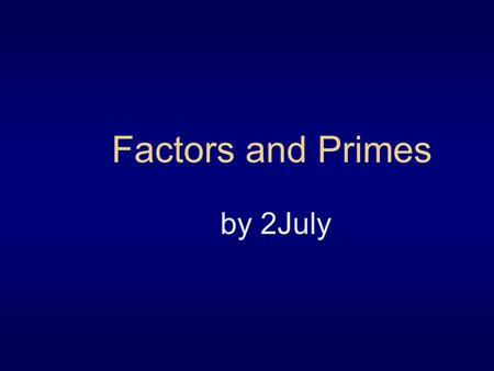 Factors and Primes by 2July. Definition Product – the answer to a multiplication problem. 5 x 6 = 30 Product.