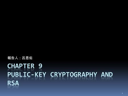 報告人:呂恩佑 1.  Asymmetric encryption is a form of cryptosystem in which encryption and decryption are performed using the different keystone a public key.