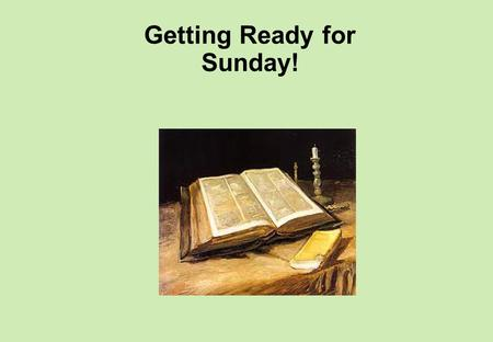 Getting Ready for Sunday!. Second Sunday in Ordinary Time Christmas is now over! It is time to let ourselves grow into the new season of Ordinary Time.