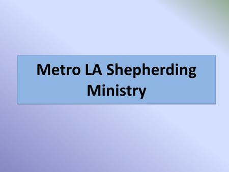 "Metro LA Shepherding Ministry. Mission: Everyone to Remain Faithful Forever Everyone to Remain Faithful Forever ""Here is a trustworthy saying: If we died."