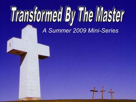 A Summer 2009 Mini-Series. The Apostle Peter: The Big Picture of God's Power In A Humbled Life A Character Study From Selected Texts PART II Pastor Joe.