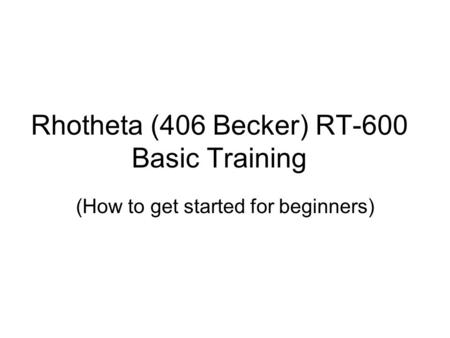 Rhotheta (406 Becker) RT-600 Basic Training (How to get started for beginners)