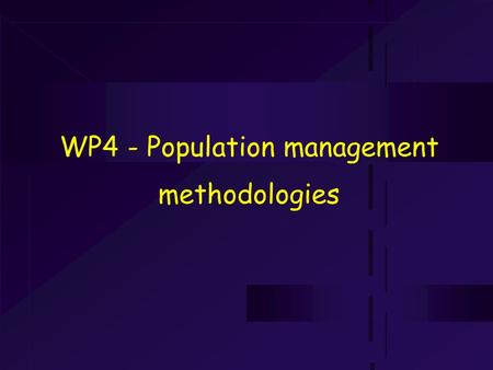 WP4 - Population management methodologies. Coordinator  José M. Iriondo  Dept. of Plant Biology, Universidad Politécnica de Madrid, Madrid, Spain.
