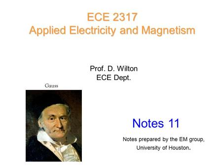Notes 11 ECE 2317 Applied Electricity and Magnetism Prof. D. Wilton
