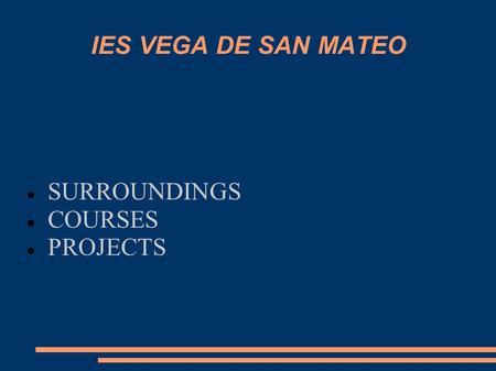 IES VEGA DE SAN MATEO SURROUNDINGS COURSES PROJECTS.