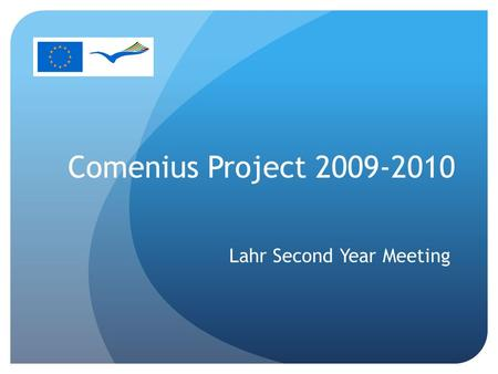 Comenius Project 2009-2010 Lahr Second Year Meeting.