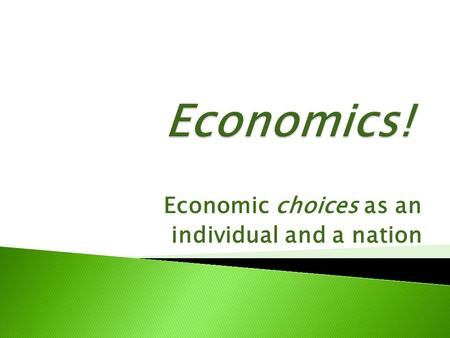 "Economic choices as an individual and a nation.  Read the section titled ""Economic choices"" on page 406 in your textbook and answer the above question."