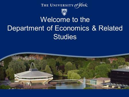 Welcome to the Department of Economics & Related Studies.