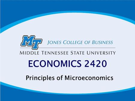 ECONOMICS 2420 Principles of Microeconomics. Important Information E-mail Communication- Use mtmail or D2L for all communications pertaining to the course.