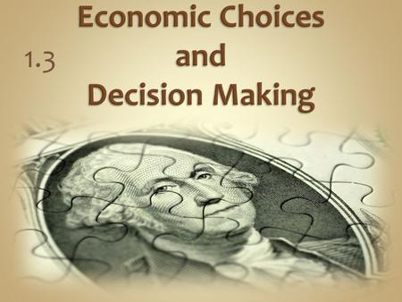 Economic Choices and Decision Making
