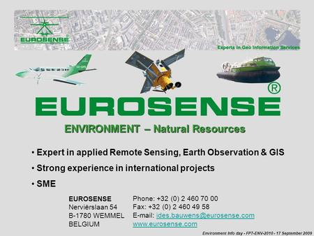 ENVIRONMENT – Natural Resources Expert in applied Remote Sensing, Earth Observation & GIS Strong experience in international projects SME Phone: +32 (0)