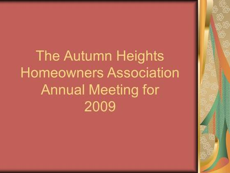 The Autumn Heights Homeowners Association Annual Meeting for 2009.